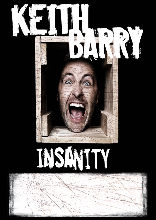 KEITH BARRY ANNOUNCES BRAND NEW SHOW 'INSANITY'