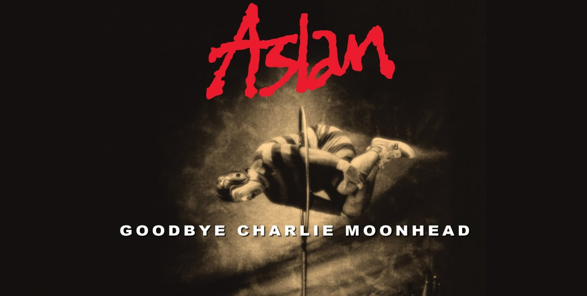 Aslan - Goodbye Charlie Moonhead